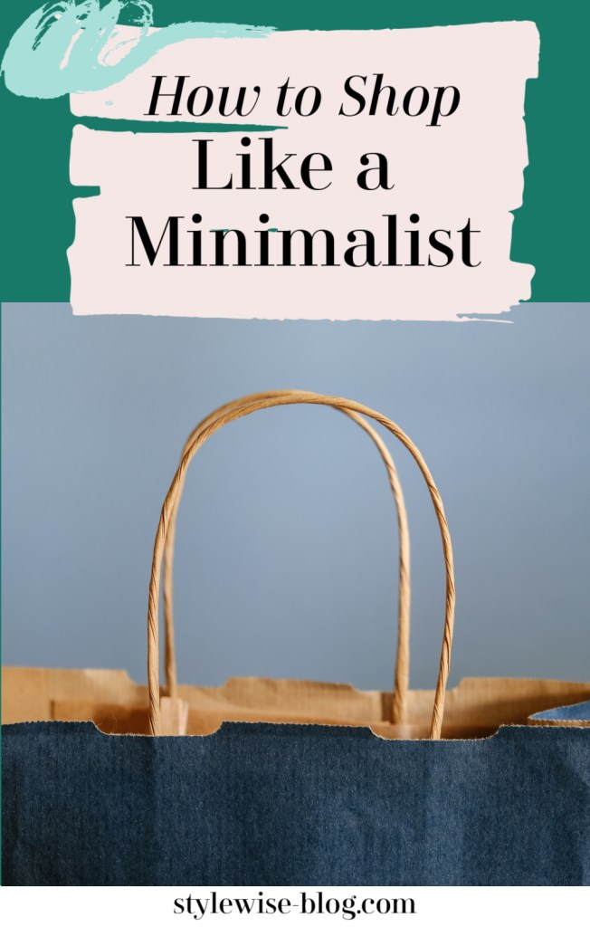 how to shop sustainably by shopping like a minimalist: 5 questions I ask