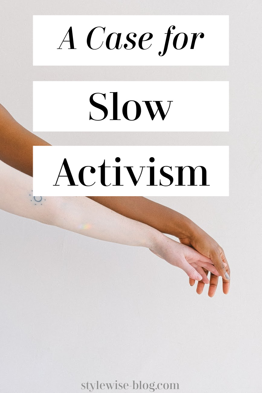 a case for slow activism