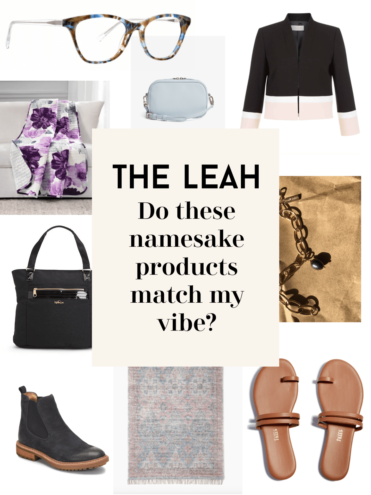 The Leah Products - do these products actually seem like me and match my vibe?